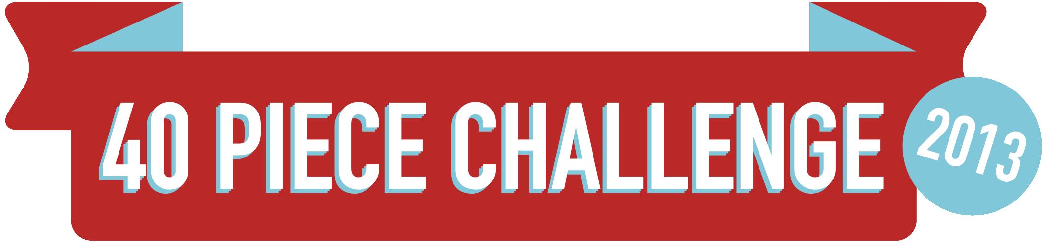 40 Piece Challenge 2013